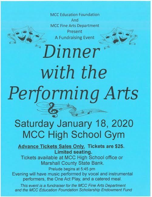 Dinner with the Performing Arts - Saturday January 18, 2020 at the MCC High School Gym. Tickets available at MCC High School office or Marshall County State Bank